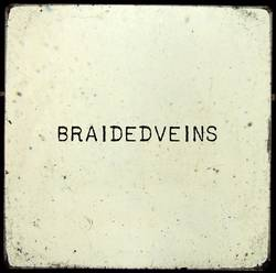 Bands: braidedveins debut in the works