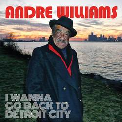 Records: SPB exclusive: Andre Williams' I Wanna Go Back to Detroit City