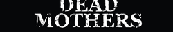 Records: Dead Mothers debut EP