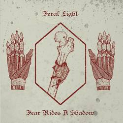 Records: SPB exclusive: Feral Light - Fear Rides A Shadow