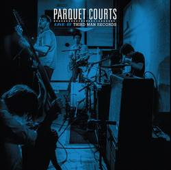 Records: Parquet Courts to release Live At Third Man Records album