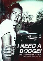 Videos: I Need a Dodge, Joe Strummer doc out soon