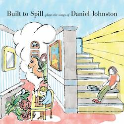 Records: Built To Spill Plays the Songs of Daniel Johnston