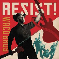 Records: Waco Brothers' protest-themed Resist! collection