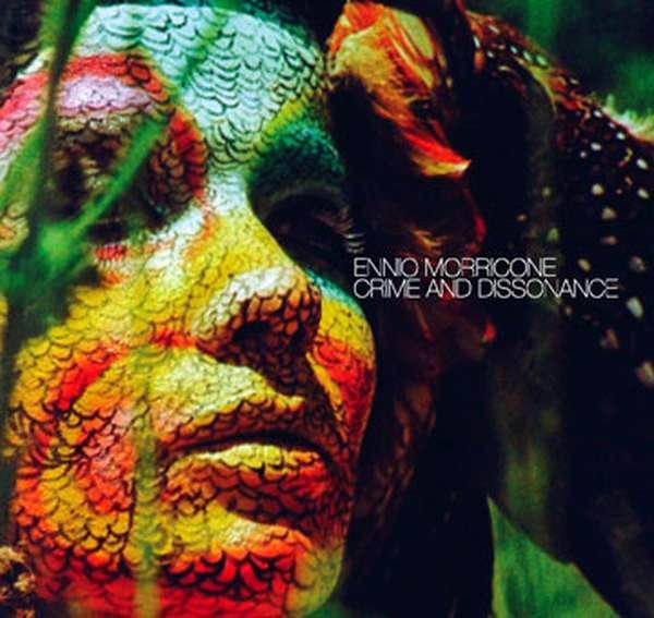 Ennio Morricone – Crime and Dissonance cover artwork