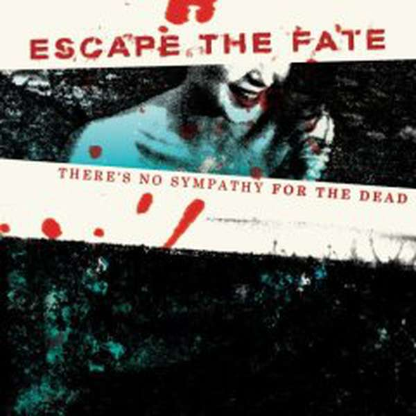 Escape the Fate – There's No Sympathy for the Dead cover artwork