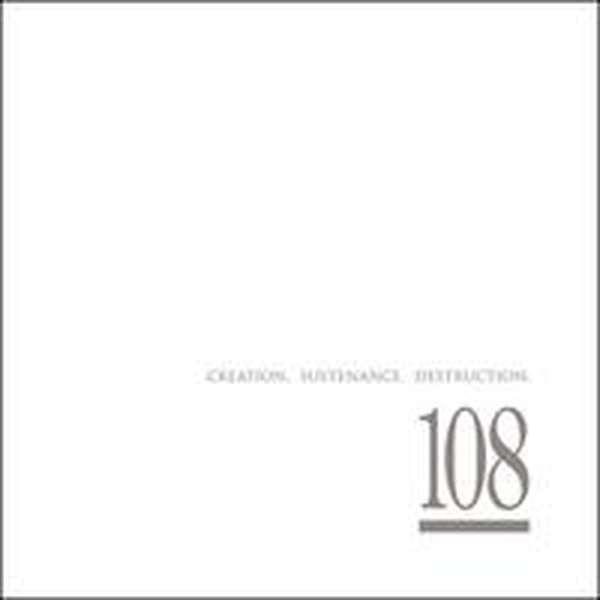 108 – Creation. Sustenance. Destruction. cover artwork
