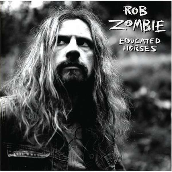 Rob Zombie – Educated Horses cover artwork