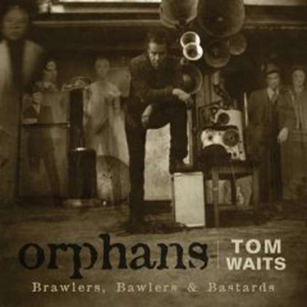 Tom Waits – Orphans: Brawlers, Bawlers, and Bastards cover artwork