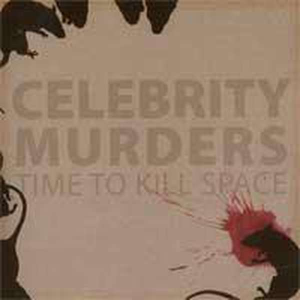 Celebrity Murders – Time to Kill Space cover artwork