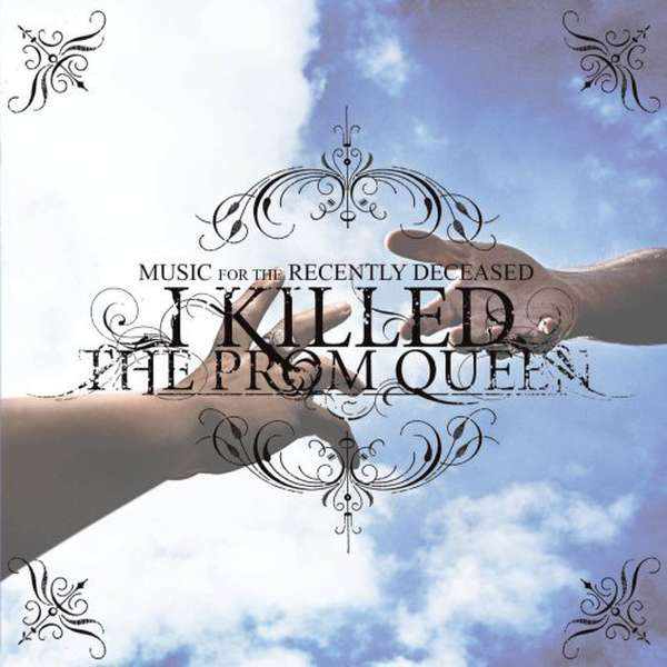 I Killed the Prom Queen – Music for the Recently Deceased cover artwork