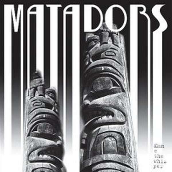 Matadors – Flame the Whisper cover artwork