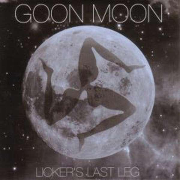 Goon Moon – Licker's Last Leg cover artwork