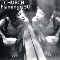J Church / Flamingo 50