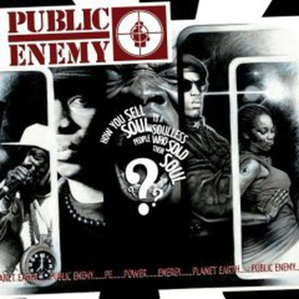 Public Enemy – How You Sell Soul to a Soulless People Who Sold Their Soul??? cover artwork