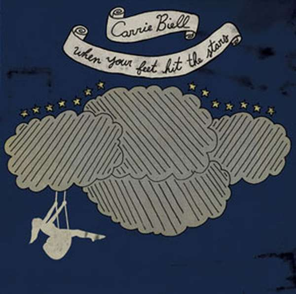 Carrie Biell – When Your Feet Hit the Stars cover artwork