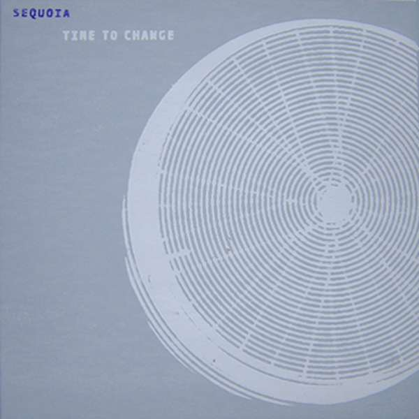 Sequoia – Time to Change cover artwork