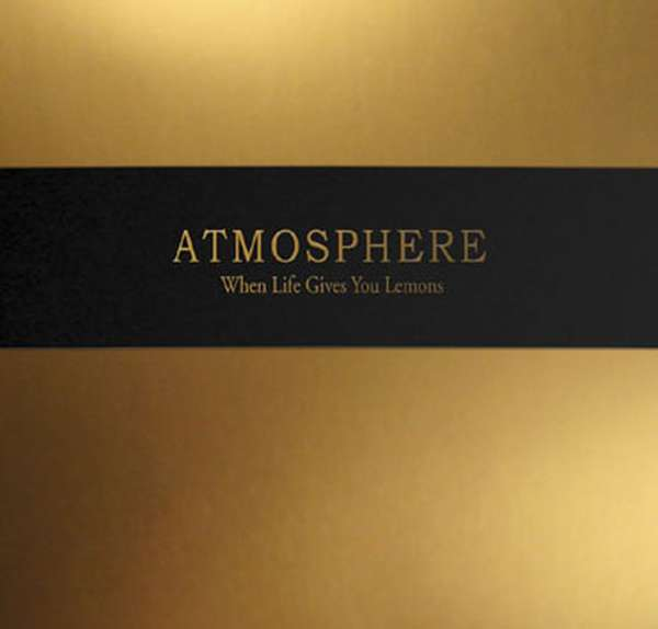 Atmosphere – When Life Gives You Lemons, You Paint That Shit Gold cover artwork