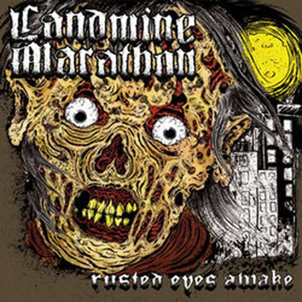 Landmine Marathon – Rusted Eyes Awake cover artwork