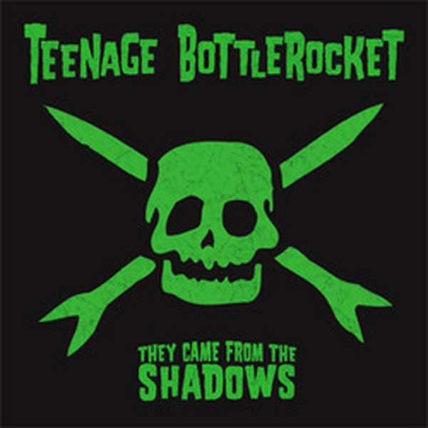 Teenage Bottlerocket – They Came From the Shadows cover artwork