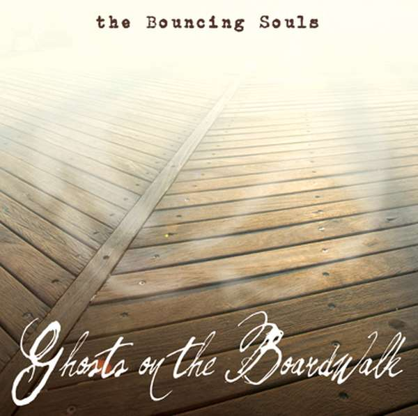 The Bouncing Souls – Ghosts on the Boardwalk cover artwork