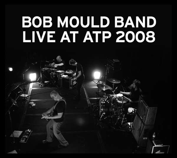 Bob Mould Band – Live At ATP 2008 cover artwork