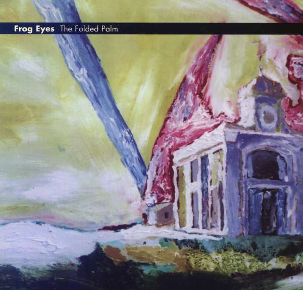 Frog Eyes – The Folded Palm cover artwork