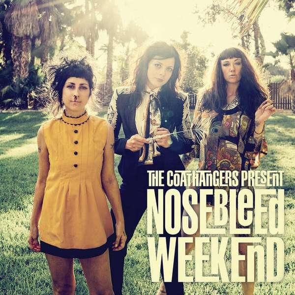 Coathangers – Nosebleed Weekend cover artwork