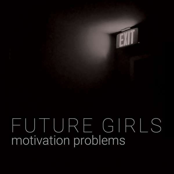 Future Girls – Motivation Problems cover artwork