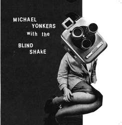 Michael Yonkers with The Blind Shake