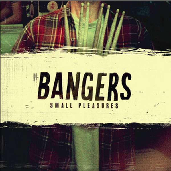 Bangers – Small Pleasures cover artwork