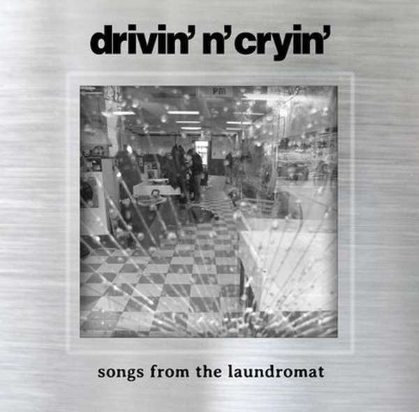 Drivin' N Cryin' – Songs From The Laundromat cover artwork