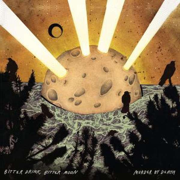 Murder By Death – Bitter Drink, Bitter Moon cover artwork
