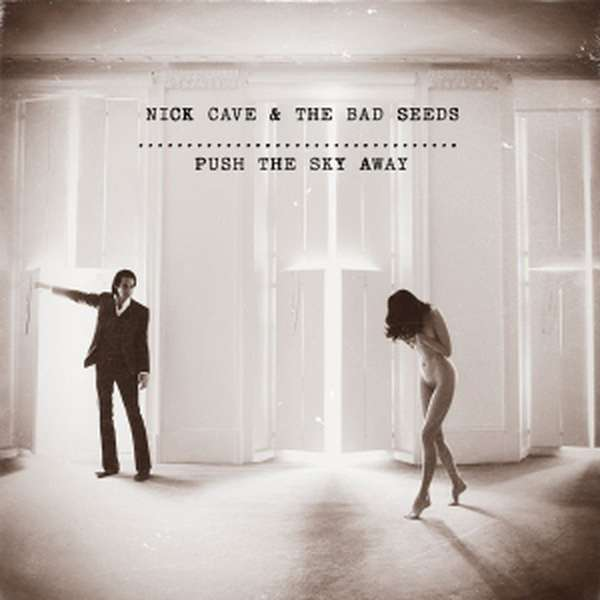 Nick Cave & The Bad Seeds – Push The Sky Away cover artwork