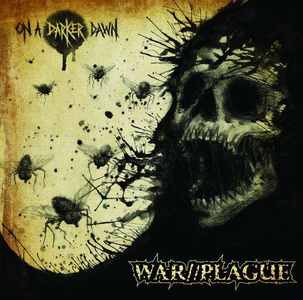 WAR//PLAGUE – On A Darker Dawn cover artwork