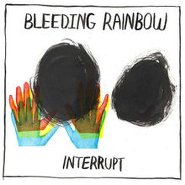 Bleeding Rainbow – Interrupt cover artwork