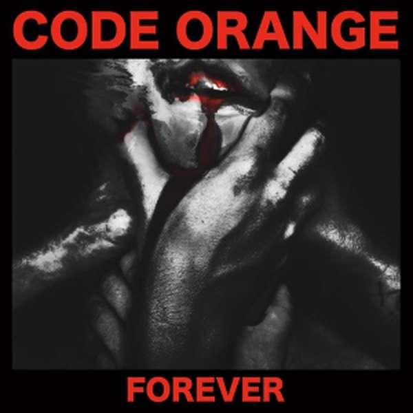 Code Orange – Forever cover artwork