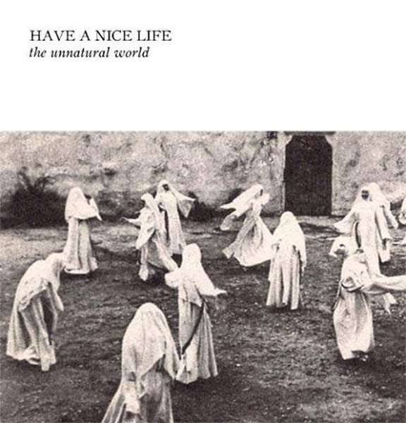 Have a Nice Life – The Unnatural World cover artwork