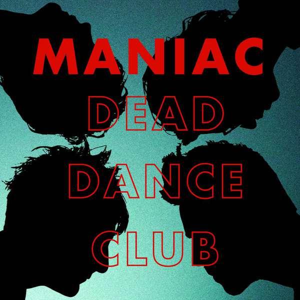 Maniac – Dead Dance Club cover artwork