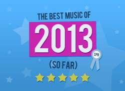 Scene Point Blank's Favorites: The Year So Far (July 2013)