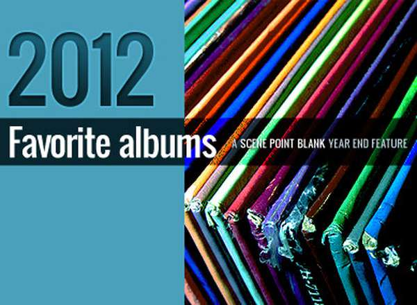 Scene Point Blank's Favorites: Year End (2012)