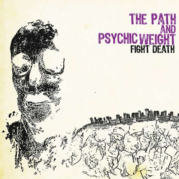 SPB premiere: Fight Death by The Path/Psychic Weight