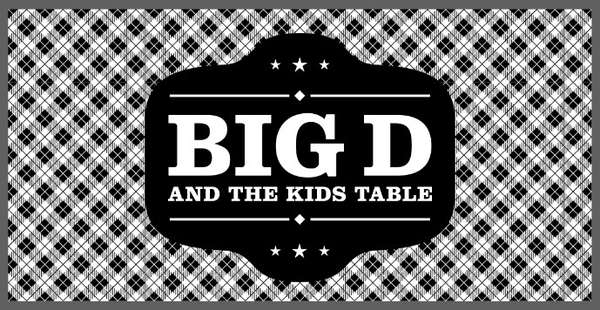 New from Big D and the Kids Table in 2021